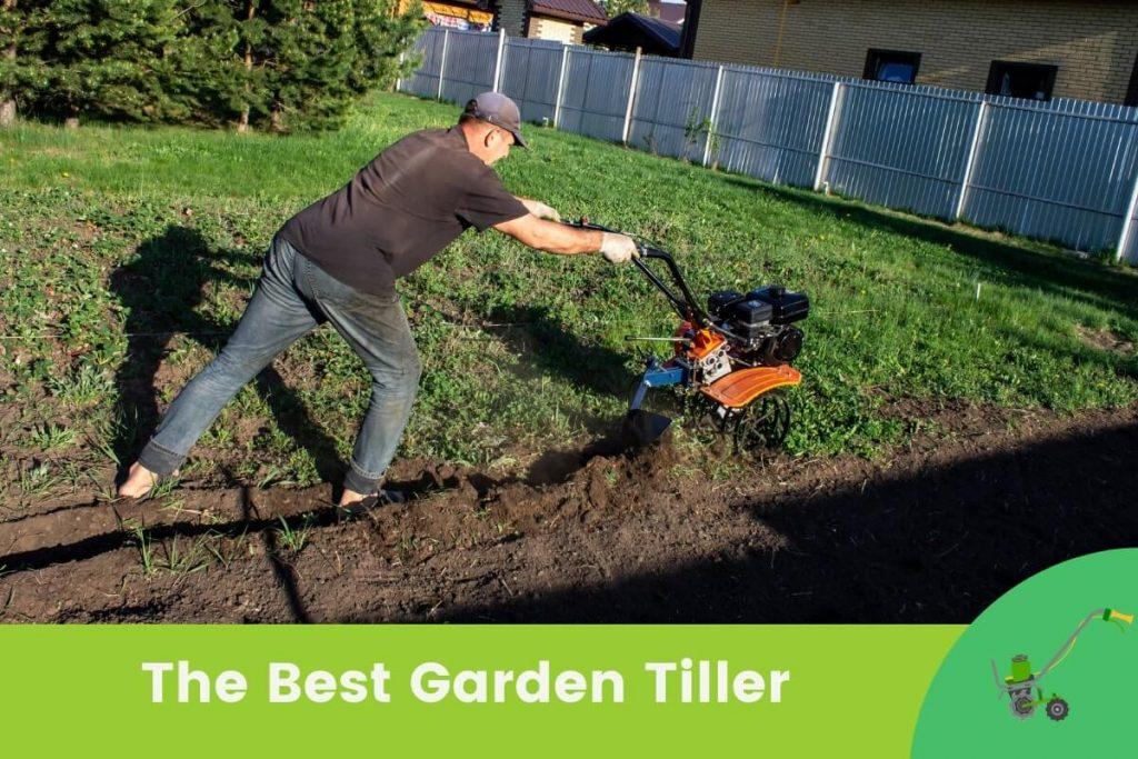 Best Garden Tiller