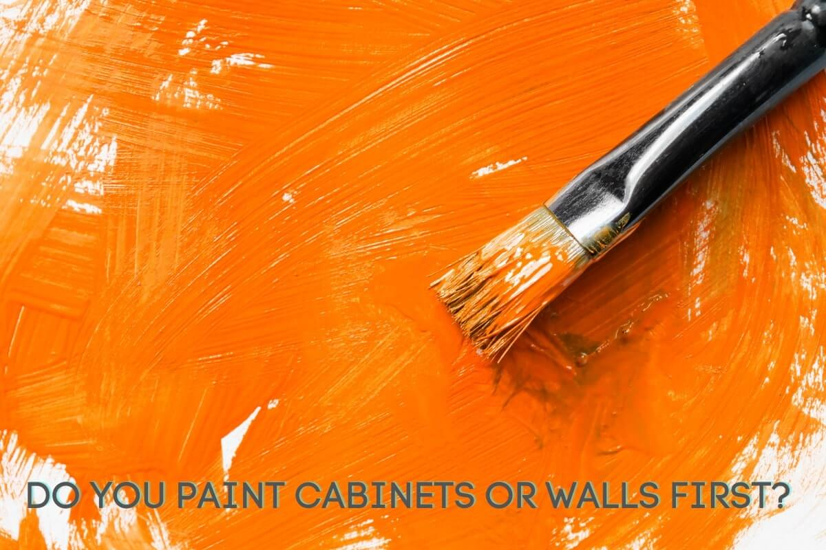 Do You Paint Cabinets or Walls First?