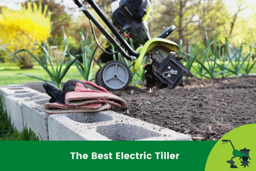 The Best Electric Tiller for Breaking New Ground